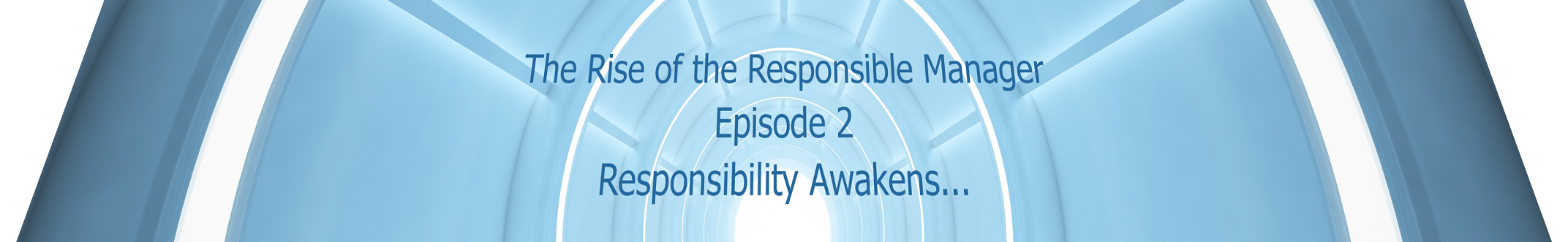 The Rise of the Responsible Manager Episode 2